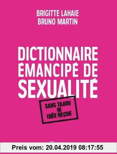 Gebr. - Dictionnaire émancipé de sexualité : Sans tabou ni idée reçue