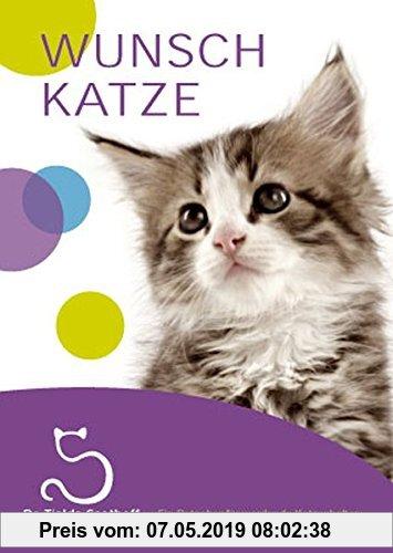 Gebr. - WUNSCHKATZE: Ein Ratgeber für werdende Katzenhalter (Die kleine Katzenbibliothek)