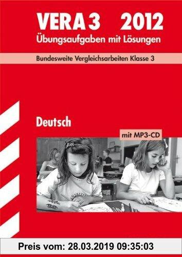 Gebr. - Vergleichsarbeiten Grundschule; Deutsch - VERA 3 mit MP3-CD 2012; Bundesweite Vergleichsarbeiten Klasse 3. Übungsaufgaben mit Lösungen.