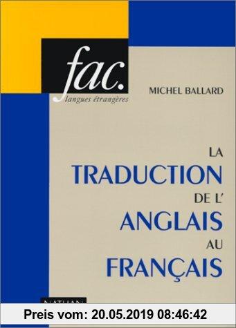 Gebr. - LA TRADUCTION DE L'ANGLAIS AU FRANCAIS. 2ème édition (Université des Langues Vivantes)