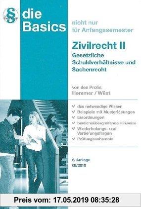 Gebr. - Basics Zivilrecht II. Gesetzliche Schuldverhältnisse und Sachenrecht: Das notwendige Wissen-beispiele mit ... und Vertiefungsfragen-Prüfungssc