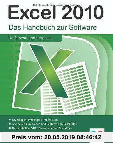 Gebr. - Excel 2010: Das Handbuch zur Software: Das Handbuch zur Software / Grundlagen, Praxistipps, Profiwissen / Alle neuen Funktionen und Features v