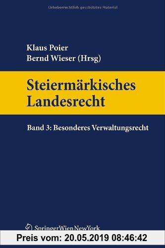 Gebr. - Steiermärkisches Landesrecht Band 3. Besonderes Verwaltungsrecht (Springers Handbücher der Rechtswissenschaft)