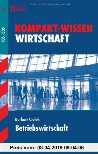 Gebr. - Kompakt-Wissen FOS/BOS 12 / Betriebswirtschaft: für 12./13. Klasse