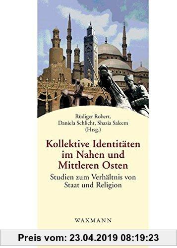 Gebr. - Kollektive Identitäten im Nahen und Mittleren Osten: Studien zum Verhältnis von Staat und Religion