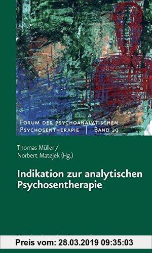 Gebr. - Indikation zur analytischen Psychosentherapie (Forum Der Psychoanalytischen Psychosentherapie)