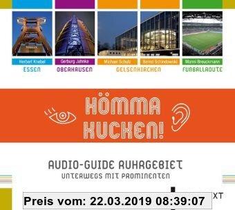 Gebr. - Hömma Kucken: Audio-Guide Ruhrgebiet. Unterwegs mit Prominenten