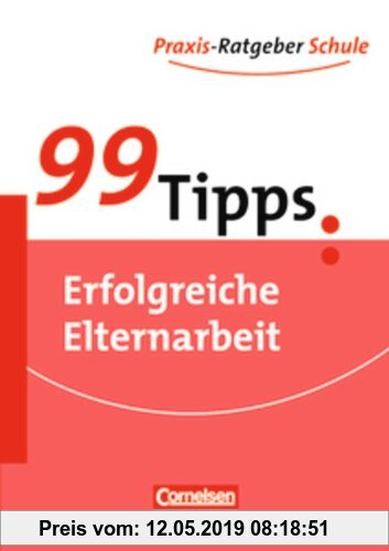 Gebr. - 99 Tipps - Praxis-Ratgeber Schule für die Sekundarstufe I: Erfolgreiche Elternarbeit