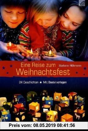 Gebr. - Eine Reise zum Weihnachtsfest: 24 Geschichten auf dem Weg nach Bethlehem. Mit Bastelvorlagen für eine weihnachtliche Lichterstadt