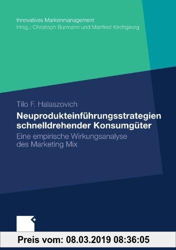Gebr. - Neuprodukteinführungsstrategien schnelldrehender Konsumgüter: Eine empirische Wirkungsanalyse des Marketing Mix (Innovatives Markenmanagement)