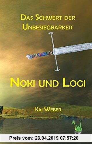 Gebr. - Noki und Logi - Das Schwert der Unbesiegbarkeit: Fantasy, Abenteuer, Gut und Böse, Magie