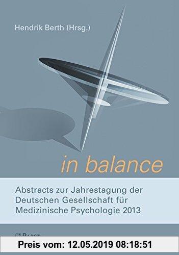 Gebr. - in balance.: Abstracts zur Jahrestagung der Deutschen  Gesellschaft für Medizinische Psychologie 2013