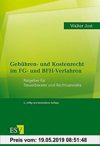 Gebr. - Gebühren- und Kostenrecht im FG- und BFH-Verfahren: Ratgeber für Steuerberater und Rechtsanwälte