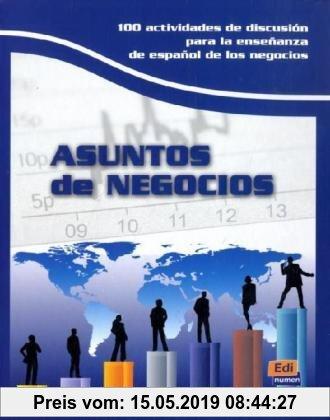 Gebr. - Asuntos de Negocios: 100 actividades de discusión para la enseñanza de español de negocios