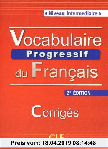 Gebr. - Vocabulaire progressif du français, niveau intermediaire: corrigés