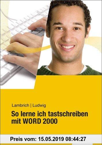 Gebr. - So lerne ich tastschreiben mit WORD 2000: Schülerbuch, 5., überarbeitete Auflage, 2010