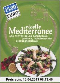 Gebr. - Oggi cucino io. Ricette mediterranee. 600 piatti della tradizione europea, nordafricana e mediorientale
