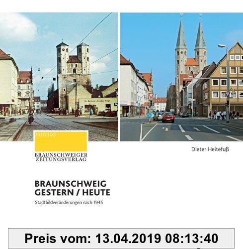 Gebr. - Braunschweig gestern/heute: Stadtbildveränderungen nach 1945