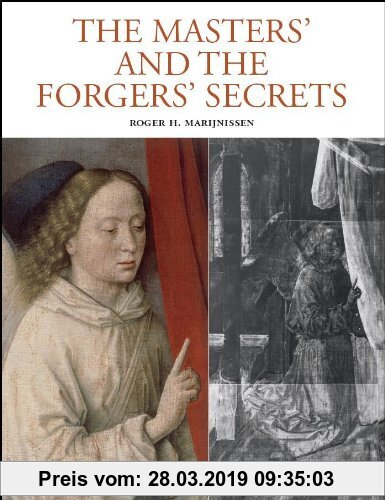Gebr. - The Masters' and the Forgers' Secrets: X-Ray Authentication of Paintings: From Early Netherlandish Till Modern