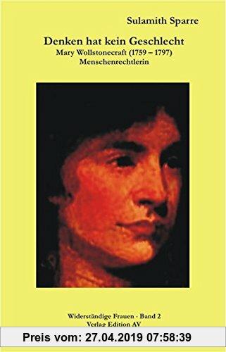 Gebr. - Denken hat kein Geschlecht: Mary Wollstonecraft (1759-1797). Menschenrechtlerin (Widerständige Frauen)