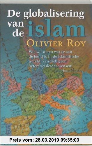 Gebr. - De globalisering van de islam / druk 2 (Kennis, openbare mening, politiek)
