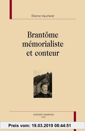 Gebr. - Brantôme. Mémorialiste et conteur