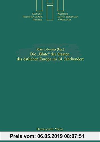 Gebr. - Die Blüte der Staaten des östlichen Europa im 14. Jahrhundert (Quellen und Studien des Deutschen Historischen Instituts Warschau)