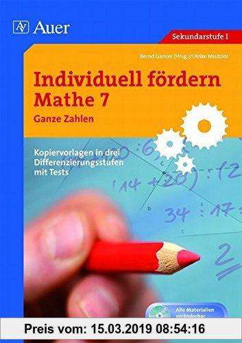 Gebr. - Individuell fördern Mathe 7 Ganze Zahlen: Kopiervorlagen in drei Differenzierungsstufen mit Tests (7. Klasse)