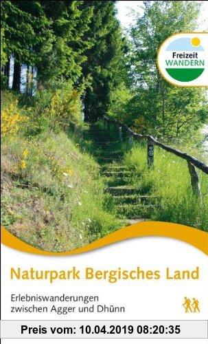 Gebr. - Naturpark Bergisches Land: Erlebniswanderungen zwischen Agger und Dhünn