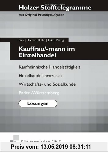 Gebr. - Holzer Stofftelegramme Kauffrau/-mann im Einzelhandel - Lösungen Kaufmännische Handelstätigkeit, Einzelhandelsprozesse, Wirtschafts- und Sozia