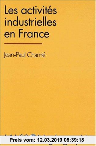 Gebr. - Les Activites Industrielles En France (Collection Géographie)