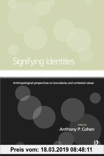 Gebr. - Signifying Identities: Anthropological Perspectives on Boundaries and Contested Values