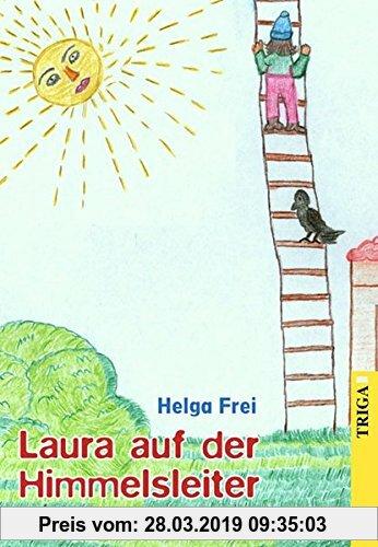 Gebr. - Laura auf der Himmelsleiter: Bunte Kindergeschichten