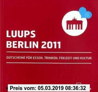 Gebr. - LUUPS - BERLIN 2011: Gutscheine für Essen, Trinken, Freizeit und Kultur