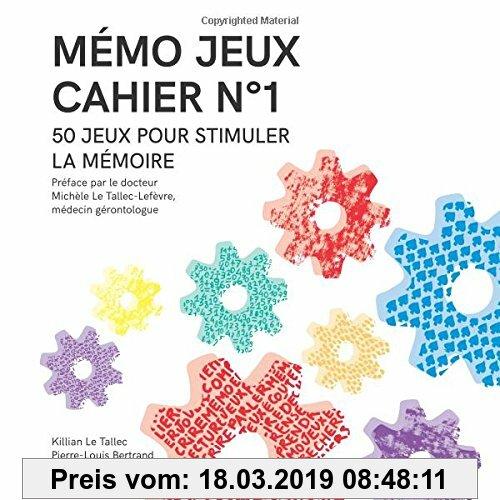Gebr. - MÉMO JEUX - Cahier N°1: 50 jeux pour stimuler la mémoire (Les cahiers Mémo Jeux)