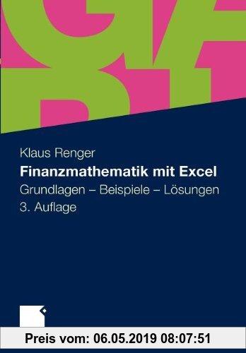 Gebr. - Finanzmathematik mit Excel: Grundlagen - Beispiele - Lösungen (German Edition)