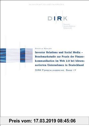 Gebr. - Investor Relations und Social Media: Benchmarkstudie zur Praxis der Finanzkommunikation im Web 2.0 bei börsennotierten Unternehmen in Deutschl