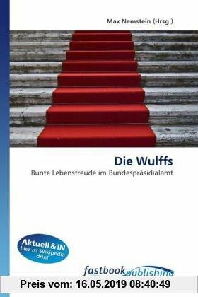 Gebr. - Die Wulffs: Bunte Lebensfreude im Bundespräsidialamt