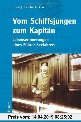 Gebr. - Vom Schiffsjungen zum Kapitän: Lebenserinnerungen eines Föhrer Seefahrers - Nordfriesische Quellen und Studien, Band 8