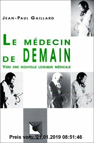 Gebr. - Le médecin de demain : Vers une nouvelle logique médicale (Social Hors Collection)