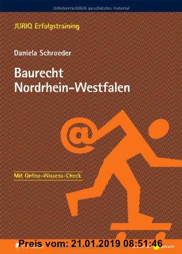Gebr. - Besonderes Verwaltungsrecht Nordrhein-Westfalen: Baurecht Nordrhein-Westfalen (JURIQ Erfolgstraining)