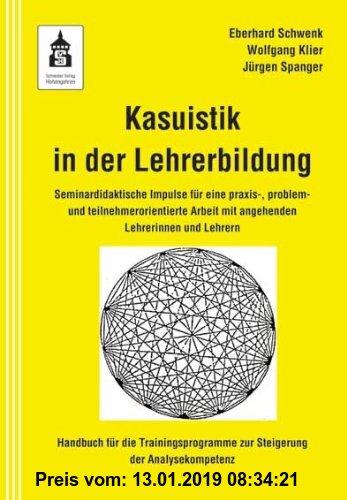Gebr. - Kasuistik in der Lehrerbildung: Seminardidaktische Impulse für eine praxis-, problem- und teilnehmerorientierte Arbeit mit angehenden Lehrerin