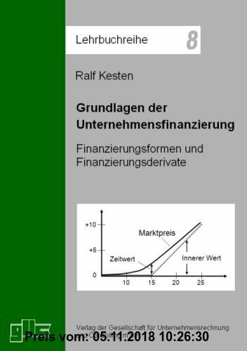 Gebr. - Grundlagen der Unternehmensfinanzierung: Finanzierungsformen und Finanzierungsderivate