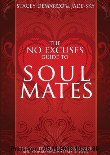 Gebr. - The No Excuses Guide to Soul Mates: You Can Attract a Great Relationship & Stop Making Mistakes in Love