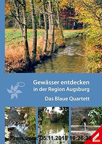 Gebr. - Gewässer entdecken in der Region Augsburg: Das Blaue Quartett