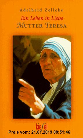 Gebr. - Ein Leben in Liebe. Mutter Teresa