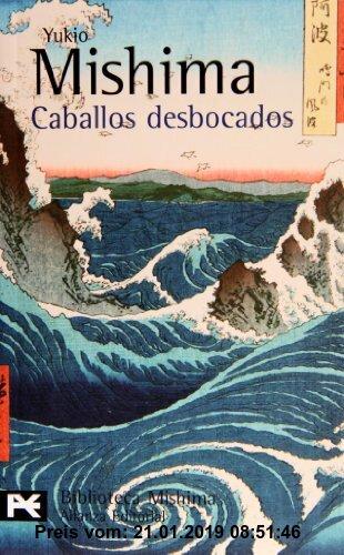 Gebr. - Caballos desbocados (El Libro De Bolsillo - Bibliotecas De Autor - Biblioteca Mishima, Band 2)