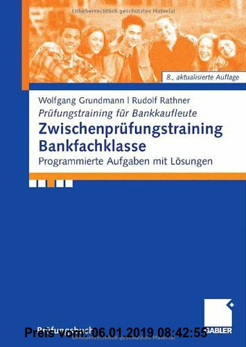 Gebr. - Zwischenprüfungstraining Bankfachklasse: Programmierte Aufgaben mit Lösungen (Prüfungstraining für Bankkaufleute)