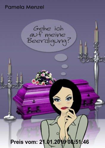 Gebr. - Gehe ich auf meine Beerdigung?