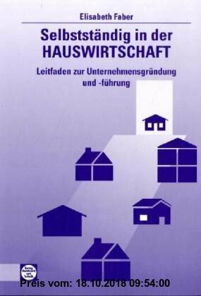 Gebr. - Selbstständig in der Hauswirtschaft: Leitfaden zur Unternehmensgründung und -führung